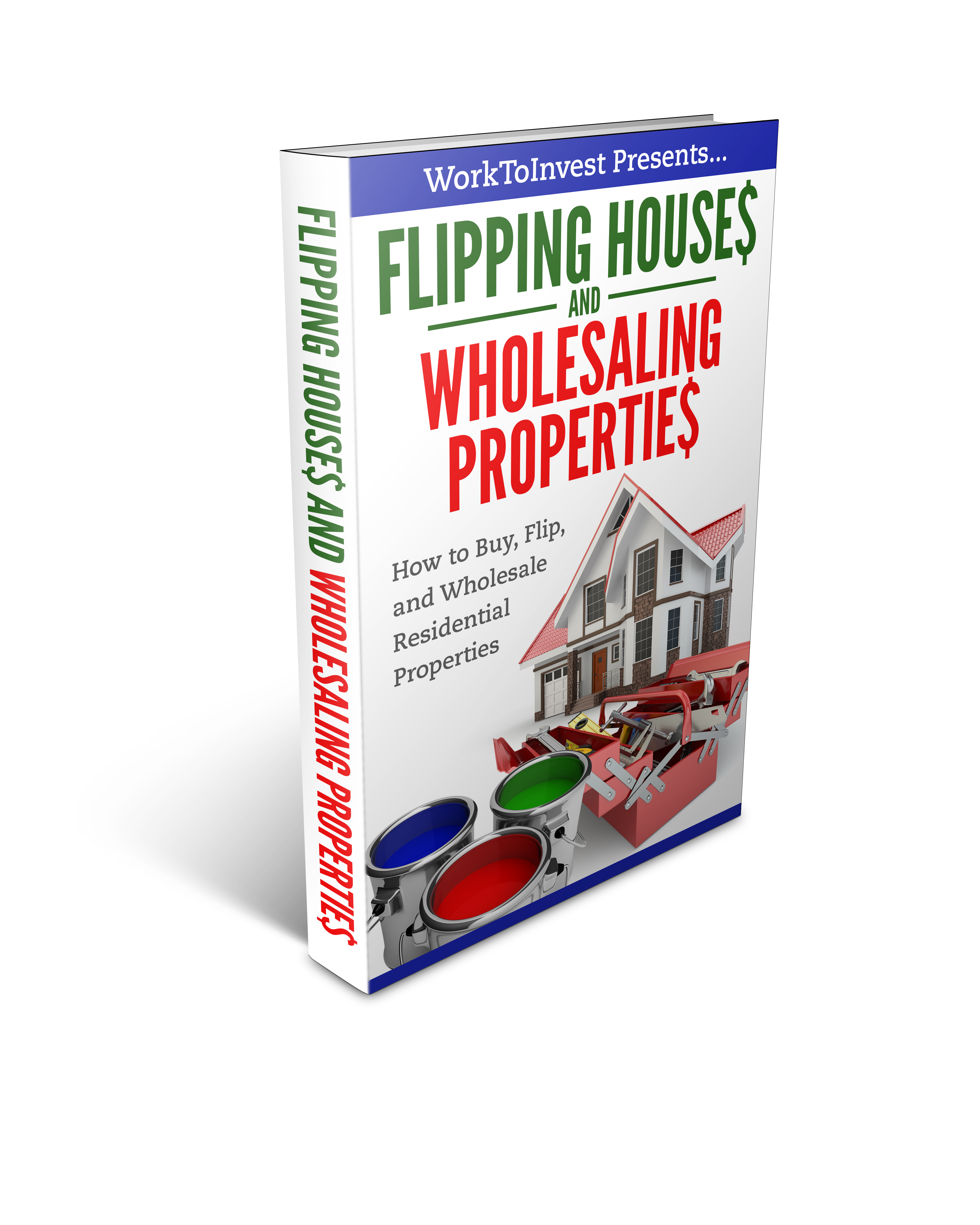 How to Flip Houses and how to wholesale properties